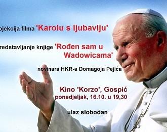 """U kinu""""Korzo"""" projekcija dokumentarnog filma """"Karolu s ljubavlju"""" i predstavljanje knjige """"Rođen sam u Wadowicama"""""""