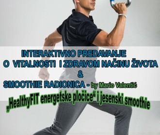 """HealthyFit by Mario Valentić"" – interaktivno predavanje o vitalnosti i zdravom načinu života i smoothie radionica"