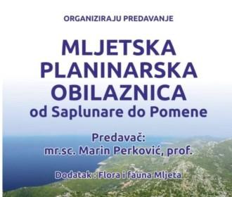 """PREDAVANJE PROF. MARINA PERKOVIĆA NA TEMU """"MLJETSKA PLANINARSKA OBILAZNICA OD SAPLUNARE DO POMENE!"""