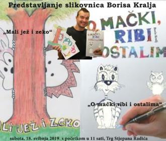 """Predstavljanje slikovnica Borisa Kralja """"Mali jež i zeko"""" i """"O mački, ribi i ostalima"""""""